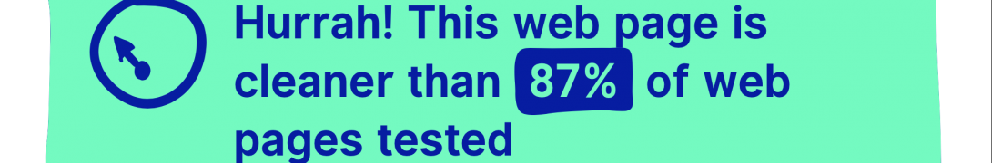 Hurrah! This web page is cleaner than  87% of web pages tested